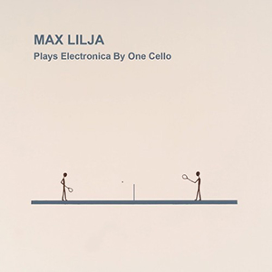 Max-Lilja-Plays-Electronica-By-One-Cello